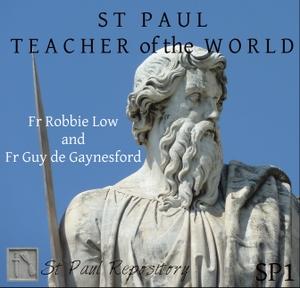 St Paul Teacher of the World – ST PAUL REPOSITORY by Fr Robbie Low & Fr Guy de Gaynesford