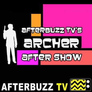 The Archer Podcast by AfterBuzz TV