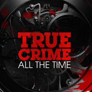 True Crime All The Time by Mike Ferguson