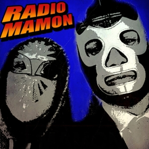 Radio Mamon ( Podcast en Español ) by KuaniK y El Perro Bigoton