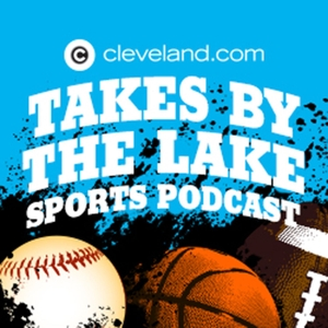 Takes By The Lake podcast by cleveland.com