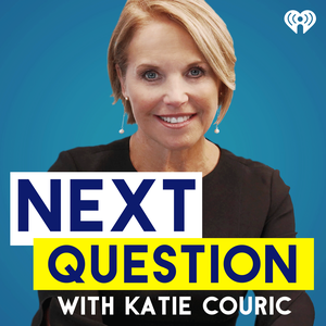 Next Question with Katie Couric by iHeartRadio