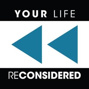 Your Life Reconsidered by Matt Boettger
