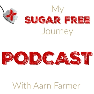 MySugarFreeJourney's podcast by Aarn Farmer