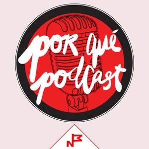 Porqué Podcast by Porqué Podcast
