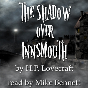 The Shadow Over Innsmouth by H.P. Lovecraft by H. P. Lovecraft