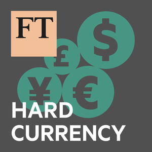 FT Hard Currency by Financial Times