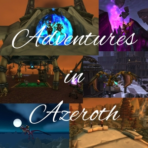 Adventures in Azeroth by Adventures in Azeroth