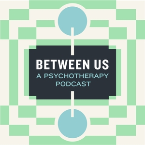 Between Us: A Psychotherapy Podcast by Between Us