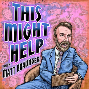 This Might Help with Matt Braunger by The Laugh Button