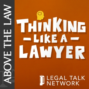 Above the Law - Thinking Like a Lawyer by Legal Talk Network