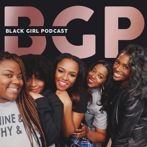Black Girl Podcast by blackgirlpodcast
