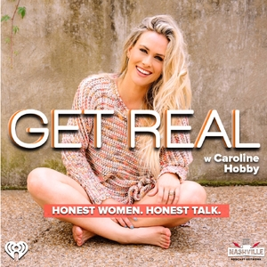 Get Real -w- Caroline Hobby by Nashville Podcast Network