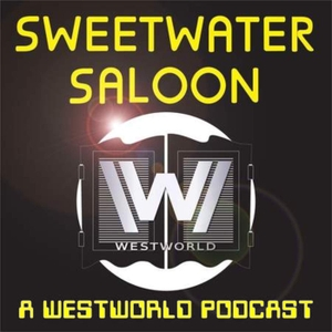 Sweetwater Saloon - A Westworld Podcast by Westworld, HBO, Television, TV Reviews
