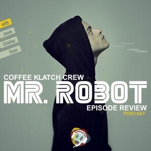 Mr Robot by Coffee Klatch Crew Podcast