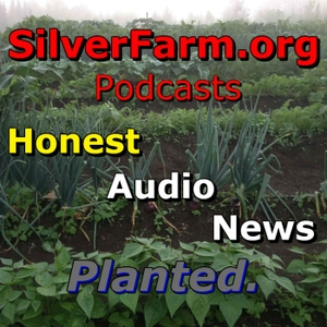 SilverFarm Honest Audio News by SilverFarm