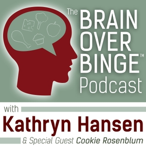 Brain over Binge Podcast by Kathryn Hansen