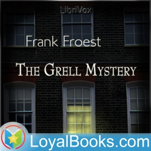 The Grell Mystery by Frank Froest by Loyal Books
