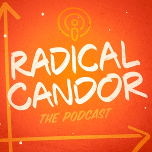 Radical Candor by Kim Scott and Russ Laraway / Onward Project / Panoply