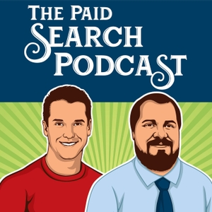 The Paid Search Podcast | A Weekly Podcast About Google Ads, Google AdWords, And Digital Marketing by Chris Schaeffer & Jason Rothman: Pay Per Click (PPC) Search Engine Marketing Experts