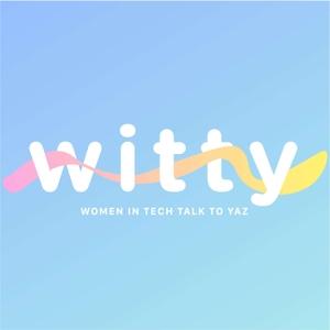 Witty: Women In Tech Talk To Yaz by Yasmin Alameddine
