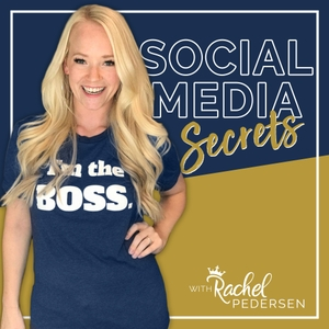 Social Media Secrets with Rachel Pedersen - The Queen of Social Media by Rachel Pedersen: Social Media Strategist, Marketing Consultant, Viral Entre