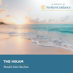The Hikam with Shaykh Zahir Bacchus by seekersguidance.org
