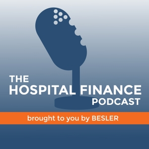 The Hospital Finance Podcast by BESLER