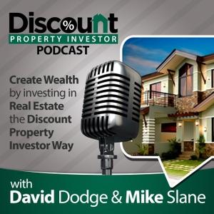 Discount Property Investor Podcast by David Dodge & Mike Slane