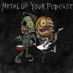 METAL UP YOUR PODCAST - All Things Metallica by Clint Wells & Ethan Luck