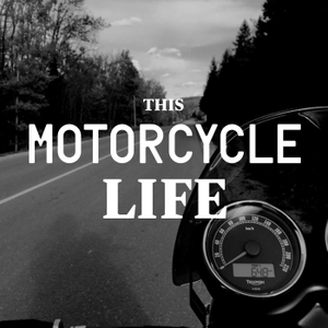 This Motorcycle Life Podcast by Bruce Philp
