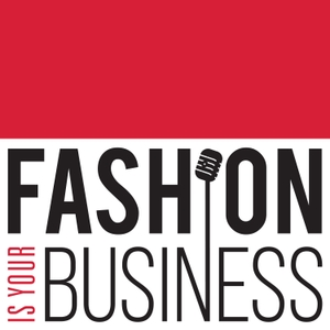 Fashion Is Your Business - a retail technology podcast by MouthMedia Network