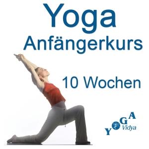 Yoga Anfängerkurs - 10 Wochen by Sukadev Bretz - Gekonnt Entspannen und Aufladen