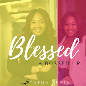 Blessed + Bossed Up by B+BU NETWORK