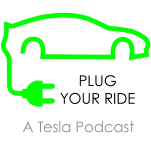 Plug Your Ride Tesla Podcast by Eddie Haskell