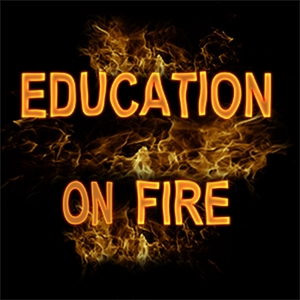 Education On Fire - Sharing creative and inspiring learning in our schools by Mark Taylor