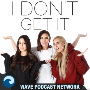 I Don't Get It by Wave Podcast Network