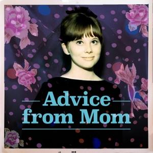 Advice from Mom by Rebecca Garza-Bortman