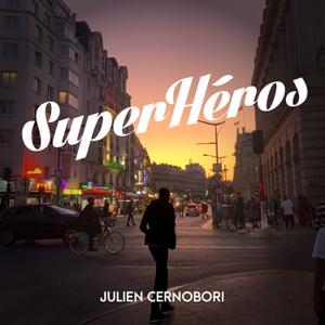 Superhéros by Julien Cernobori