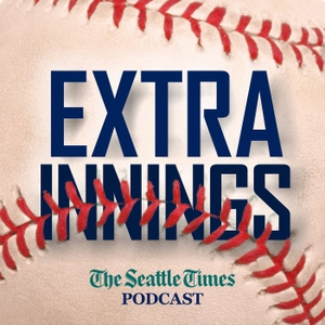 Extra Innings: A Seattle Times baseball podcast by The Seattle Times