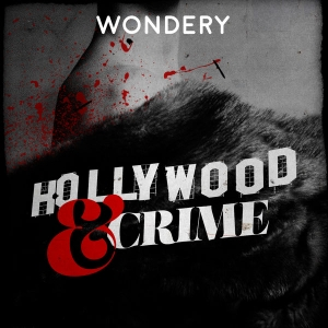 Hollywood & Crime by Wondery