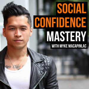 Social Confidence Mastery by Myke Macapinlac