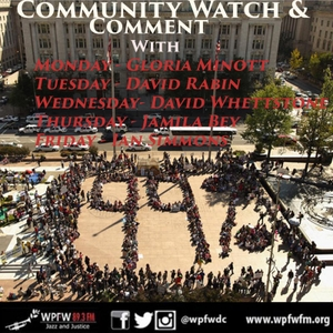 WPFW - Community Watch and Comment Friday by Ron Pinchback, Don Williams and Chip Jones