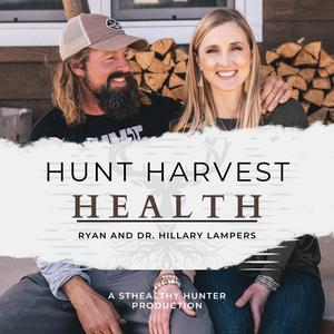 Hunt Harvest Health by Ryan Lampers and Dr. Hillary Lampers
