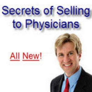 Secrets of Selling to Physicians by Scott Moldenhauer