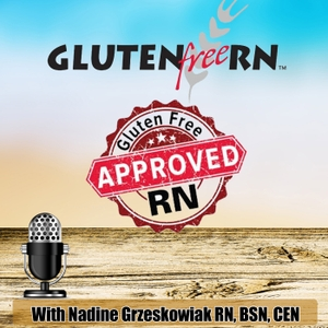 Gluten Free RN by Nadine Grzeskowiak, RN BSN CEN