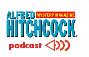 Alfred Hitchcock Mystery Magazine's Podcast by Alfred Hitchcock's Mystery Magazine