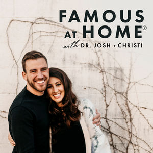 Famous at Home by Josh + Christi Straub