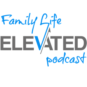 Family Life Elevated Podcast by Seth McKay | Father, Husband & Wealth Manager in training