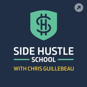 Side Hustle School by Chris Guillebeau / Onward Project / Panoply